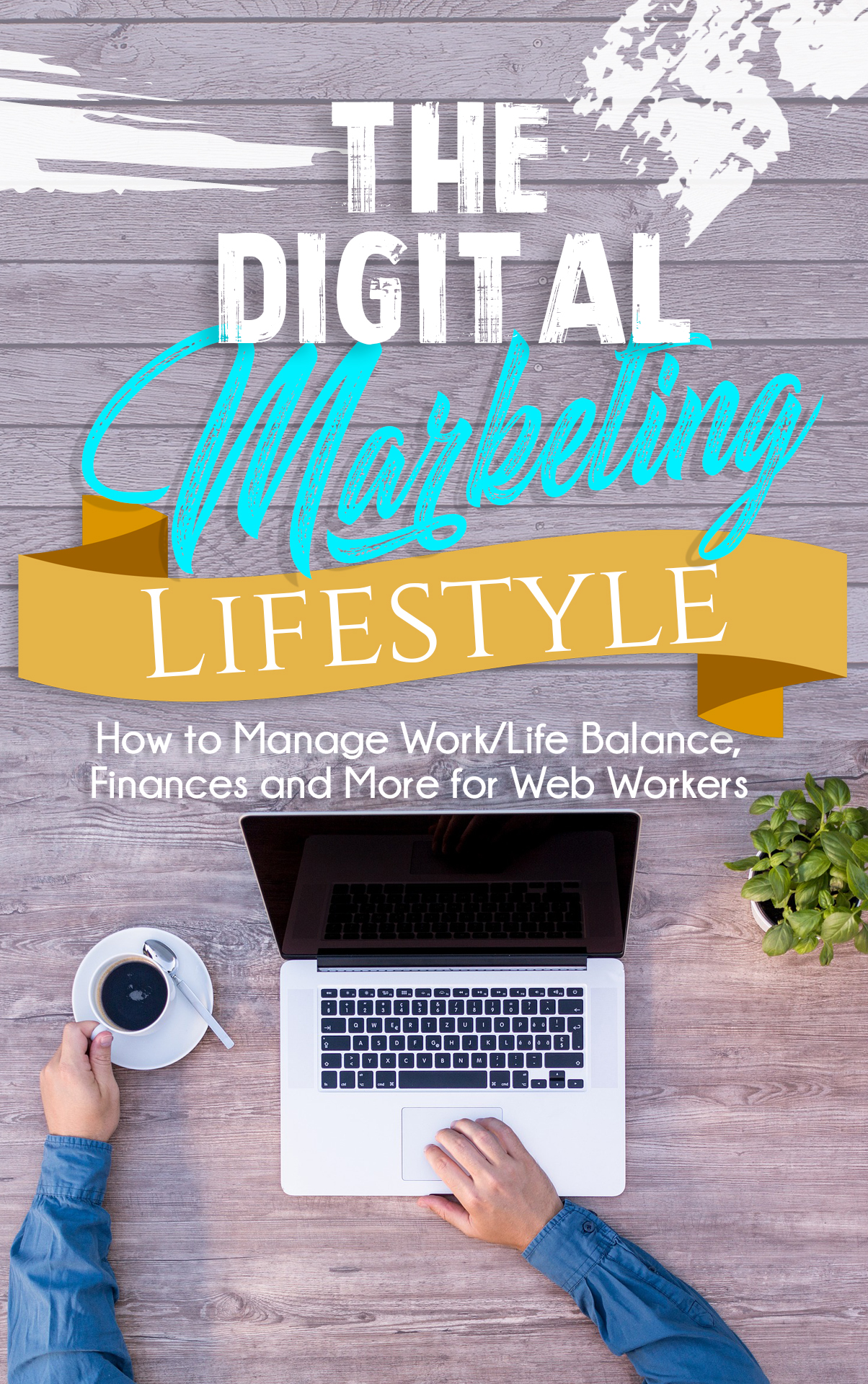 The Digital Marketing Lifestyle